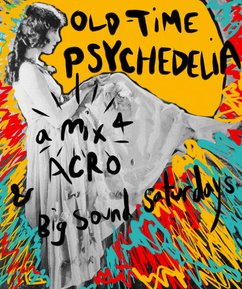 Big Sound Saturdays: Old-Time Psychedelia